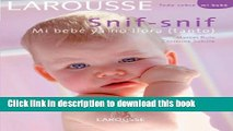 Download Snif snif mi bebe ya no llora (tanto)/ Snif Snif My Baby Doesn t Cry (that Much) Anymore