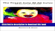 Read The Tooest Cute of All Cutes: The Most Too Cute of All Cutes PDF Online