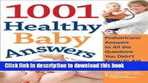 Read 1001 Healthy Baby Answers: Pediatricians  Answers to All the Questions You Didn t Know to Ask