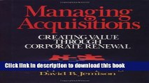 Download Managing Acquisitions:  Creating Value Through Corporate Renewal  Ebook Online