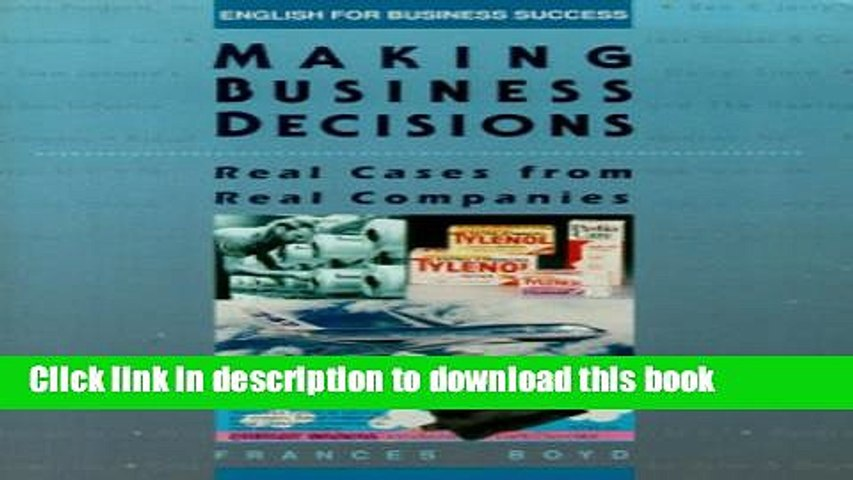Read Making Business Decisions: Real Cases from Real Companies (English for Business Success)