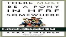 Download There Must Be a Pony in Here Somewhere: The AOL Time Warner Debacle and the Quest for a