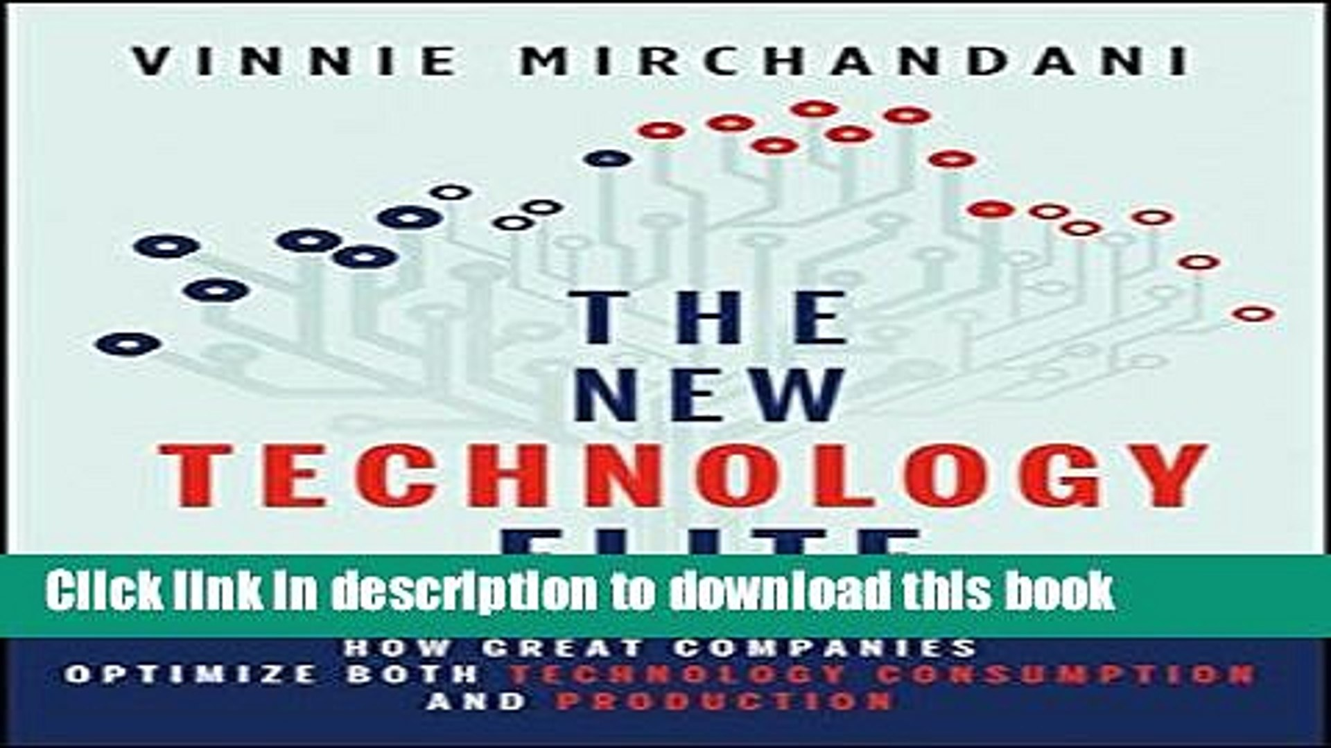 Read The New Technology Elite: How Great Companies Optimize Both Technology Consumption and