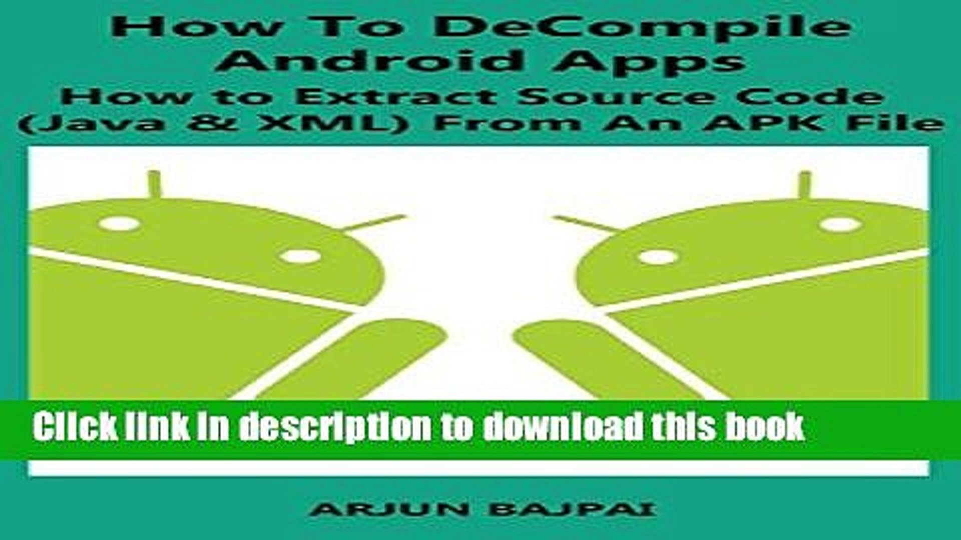 Download How To Decompile Android Apps: How to Extract Source Code (Java  XML) From An APK File