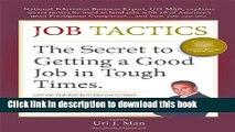 Read Job Tactics: The Secret to Getting a Good Job in Tough Times  PDF Free