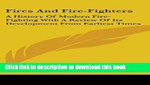PDF Fires And Fire-Fighters: A History Of Modern Fire-Fighting With A Review Of Its Development