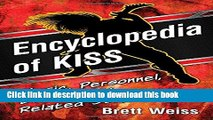 Download Encyclopedia of KISS: Music, Personnel, Events and Related Subjects PDF Free