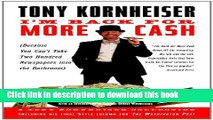 Read I m Back for More Cash: A Tony Kornheiser Collection (Because You Can t Take Two Hundred