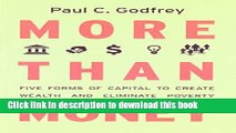 Read Books More than Money: Five Forms of Capital to Create Wealth and Eliminate Poverty ebook