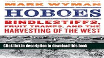 Read Books Hoboes: Bindlestiffs, Fruit Tramps, and the Harvesting of the West ebook textbooks