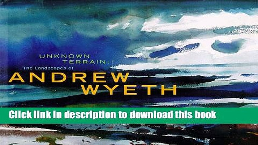Read Unknown Terrain The Landscapes Of Andrew Wyeth Ebook Free Video Dailymotion