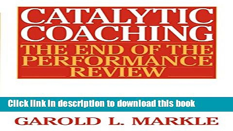 Read Catalytic Coaching: The End of the Performance Review E-Book Free