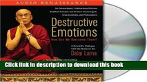 Read Destructive Emotions: How Can We Overcome Them?: A Scientific Dialogue with the Dalai Lama