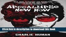 Read Apocalypse Now Now PDF Free