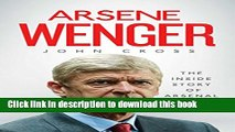 Read Arsene Wenger: The Inside Story of Arsenal Under Wenger PDF Online