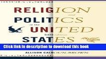 Download Books Religion and Politics in the United States (Religion   Politics in the United
