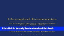 Read Books Occupied Economies: An Economic History of Nazi-Occupied Europe, 1939-1945 (Occupation