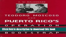 Read Books Teodoro Moscoso and Puerto Rico s Operation Bootstrap ebook textbooks