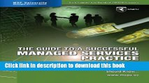 Read Book The Guide to a Successful Managed Services Practice: What Every Smb It Service Provider
