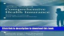 Read Book Student Workbook for Comprehensive Health Insurance: Billing, Coding and Reimbursement