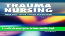[Read PDF] Trauma Nursing: From Resuscitation Through Rehabilitation, 4e  Read Online