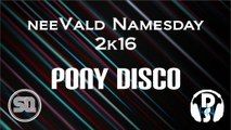 Pony Disco @ neeVald Namesday, SQ, Poznań, 2k16