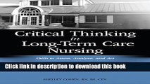 [PDF]  Critical Thinking in Long-Term Care Nursing: Skills to Assess, Analyze, and ACT  [Download]