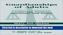 Download Guardianships of Adults: Achieving Justice, Autonomy, and Safety PDF Online