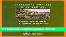 Download Addressing Poverty in TB Control: Options for National TB Control Programmes Ebook Free
