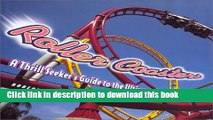 Download Roller Coasters: A Thrill-Seekers Guide to the Ultimate Scream Machines  PDF Free