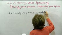 Listening and Speaking  Giving your opinion – Defending your opinion 1