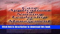 Read Case Applications in Nursing Leadership and Management Ebook Free