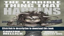 Read The Terrible Thing That Happens Ebook Free