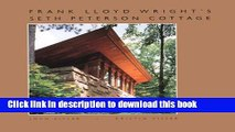 Read Frank Lloyd Wright s Seth Peterson Cottage: Rescuing a Lost Masterwork  Ebook Free