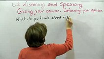 Listening and Speaking  Giving your opinion – Defending your opinion 2