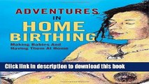 [PDF] Adventures in Home Birthing Free Books