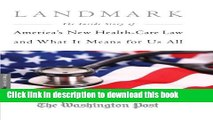 Read Landmark: The Inside Story of America s New Health-Care Law-The Affordable Care Act-and What