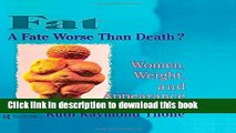 Read Fat¿A Fate Worse Than Death?: Women, Weight, and Appearance (Haworth Innovations in Feminist