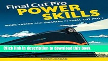 Read Final Cut Pro Power Skills: Work Faster and Smarter in Final Cut Pro 7 (Apple Pro Training)