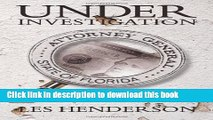 [PDF]  Under Investigation: The Inside Story of the Florida Attorney General s Investigation of