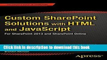 Read Book Custom SharePoint Solutions with HTML and JavaScript: For SharePoint 2013 and SharePoint