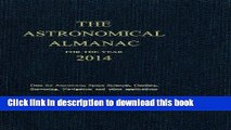 Read Books Astronomical Almanac for the Year 2014 and Its Companion, The Astronomical Almanac