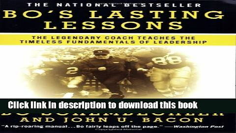 Read Bo s Lasting Lessons: The Legendary Coach Teaches the Timeless Fundamentals of Leadership