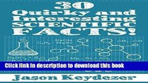 Read Books 30 Quirky and Interesting Scientific Facts! (30 Quirky and Interesting Facts! Book 1)