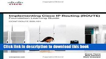 Read Implementing Cisco IP Routing (ROUTE) Foundation Learning Guide: (CCNP ROUTE 300-101) Ebook