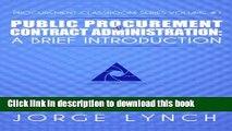 Read Public Procurement and Contract Administration: A Brief Introduction (Procurement ClassRoom