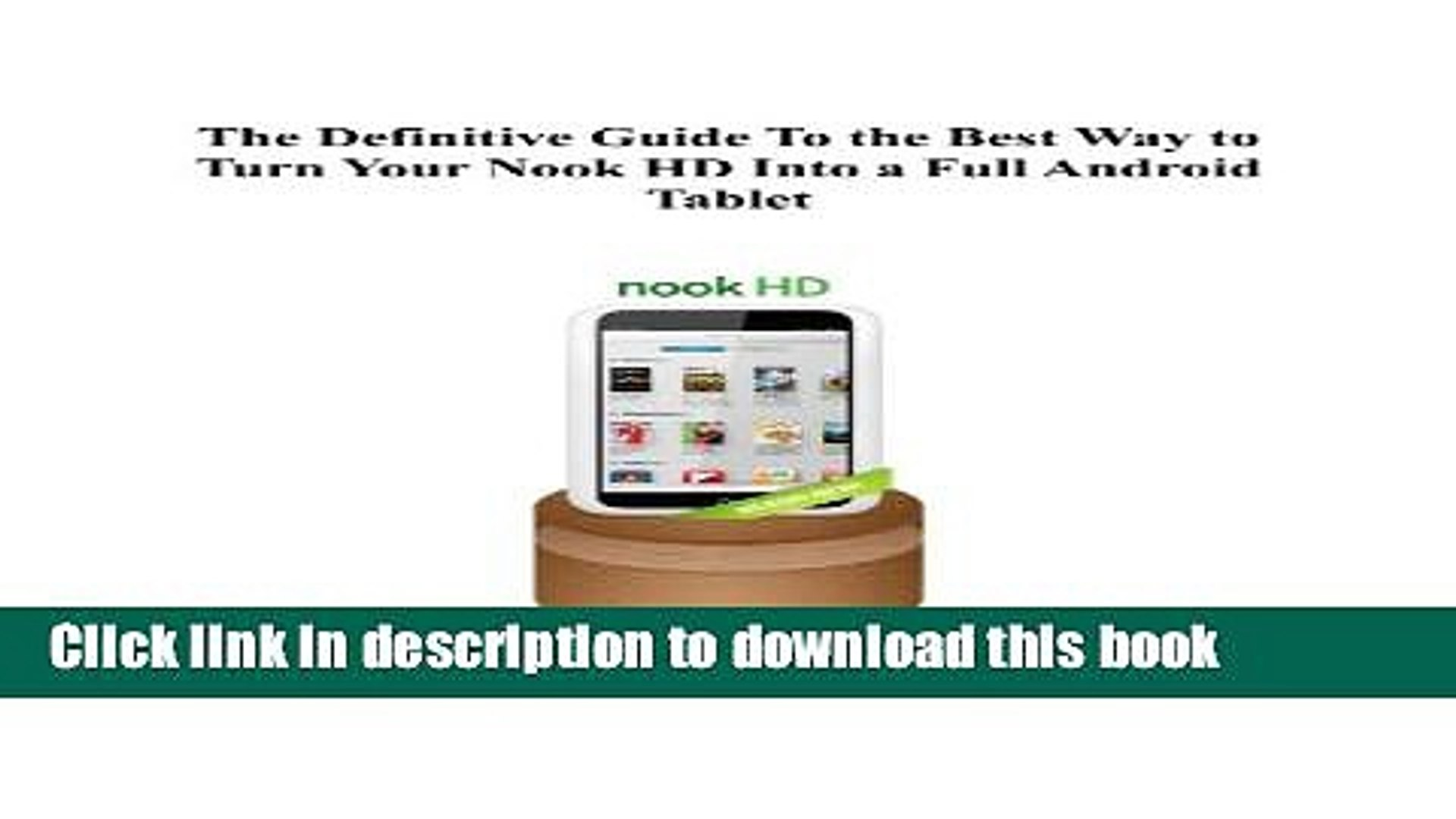 Download The Definitive Guide To the Best Way to Turn Your Nook HD Into a Full Android Tablet (The