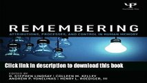 Download Remembering: Attributions, Processes, and Control in Human Memory (Psychology Press