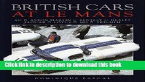 Download Books British Cars at Le Mans: Ac, Aston Martin, Bentley, Healey, Jaguar, Lotus, Mg,