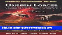 Read Books Unseen Forces: A Guide for the Truly Attentive (Atlantis Rising Magazine Library®)